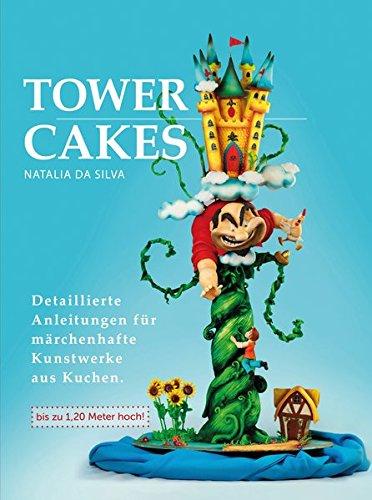 TOWERCAKES: Detaillierte Anleitungen für riesen Kunstwerke aus Kuchen