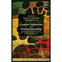 Creative Industries and Entrepreneurship: Paradigms in Transition from a Global Perspective