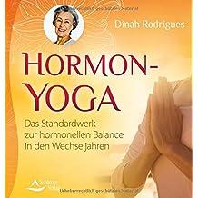 Hormon-Yoga - Das Standardwerk zur hormonellen Balance in den Wechseljahren