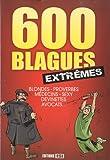 Telecharger Livres 600 blagues extremes Blondes proverbes medecins sexy devinettes avocats (PDF,EPUB,MOBI) gratuits en Francaise