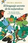 El lenguaje secreto de la naturaleza par Oscar S. Aranda