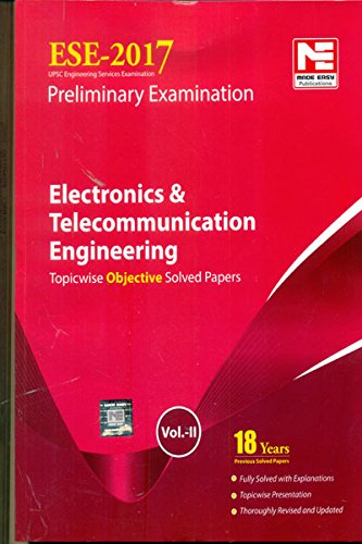ESE 2017 Preliminary Exam: Electronics & Telecommunication Engineering - Topicwise Objective Solved Papers - Vol. 2