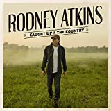 Songtexte von Rodney Atkins - Caught Up in the Country