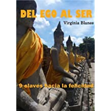 Del Ego Al Ser: 9 claves hacia la felicidad (Spanish Edition)