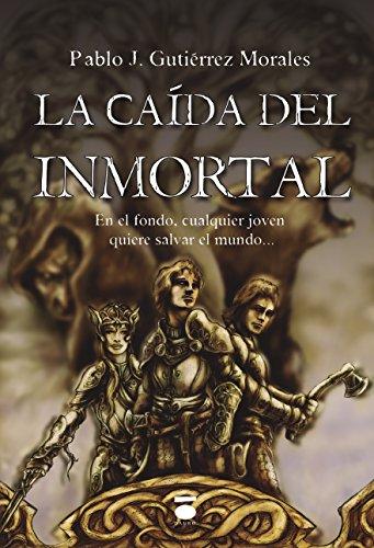 La caída del inmortal por Pablo José Gutiérrez Morales
