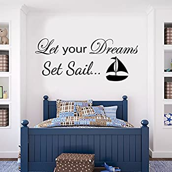 Vu0026C DESIGNS (TM) Let Your Dreams Set Sail Inspirational Boat Nautical Girls  Room Boys Room Baby Nursery Large Statement Wall Sticker Decal Mural Vinyl  Art ... Part 88