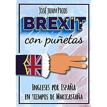 Brexit con puñetas: Ingleses por España en tiempos de Maricastaña (Spanish Edition)