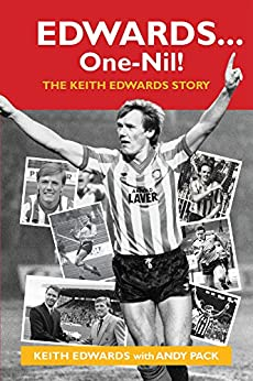 Edwards ... One-Nil!: The Keith Edwards Story by [Edwards, Keith, Pack, Andy]