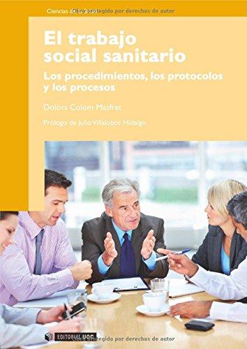 El trabajo social sanitario: Los procedimientos, los protocolos y los procesos (Manuales) por Dolors Colom Masfret