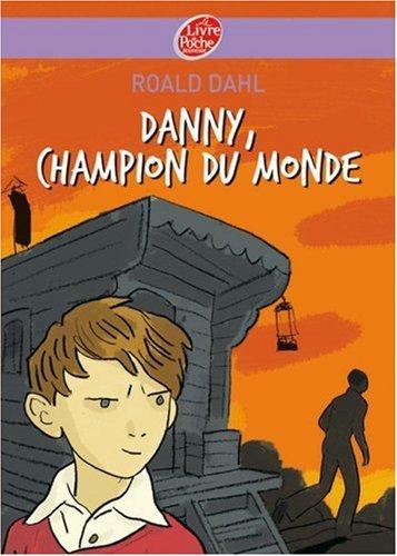 Danny le champion du monde par Roald Dahl
