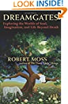Dreamgates: Exploring the Worlds of S...