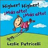 Higher! Higher! Mas Alto! Mas Alto! (Leslie Patricelli board books) (Spanish Edition) by Leslie Patricelli (2010-12-07)