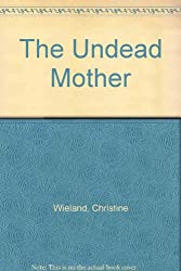 The Undead Mother