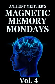 Magnetic Memory Mondays Newsletter - Volume 4 (Magnetic Memory Series) (English Edition) par [Metivier, Anthony]