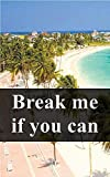 Break me if you can (Luxembourgish Edition)