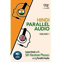 Hindi Parallel Audio - Learn Hindi with 501 Random Phrases using Parallel Audio - Volume 1 (English Edition)