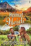 Heimat-Heidi 2 – Heimatroman: Vertrauen gegen Vertrauen
