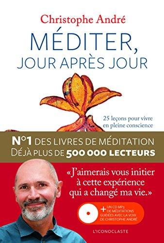 Télécharger Méditer, jour après jour : 25 leçons pour vivre en pleine conscience (+ 1CD mp3 inclus) PDF Ebook En Ligne