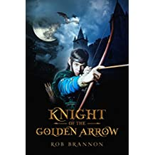 Knight of the Golden Arrow (English Edition)