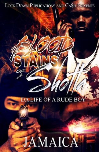 Blood Stains of a Shotta: Da Life of a Rude Boy