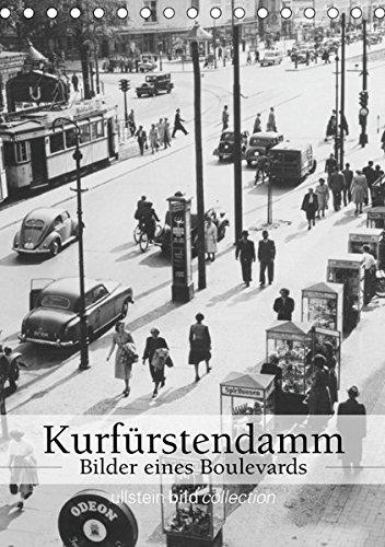 Der Kurfürstendamm - Bilder eines Boulevards (Tischkalender 2019 DIN A5 hoch): Fotografien der ullstein bild collection zum Leben am Kurfürstendamm in ... (Monatskalender, 14 Seiten ) (CALVENDO Orte)