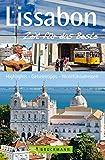 Reiseführer Lissabon – Zeit für das Beste:  Highlights, Geheimtipps, Wohlfühladressen von Palästen über malerische Gassen bis hin zu Kaffeehäusern - inkl. Lissabon Stadtplan, Karte zum herausnehmen.