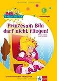 Bibi Blocksberg - Prinzessin Bibi darf nicht fliegen! 1. Klasse (Leseanfänger)
