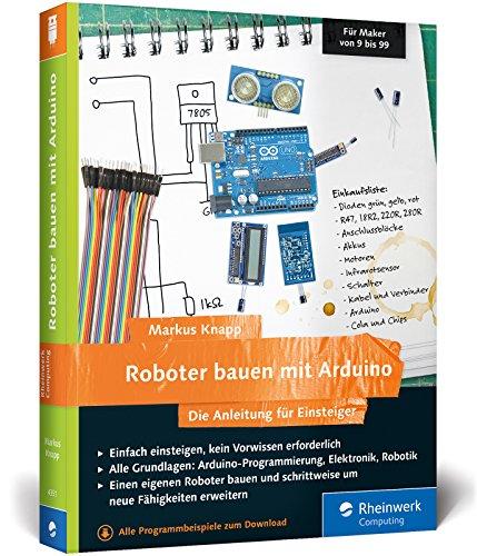 Preisvergleich Produktbild Roboter bauen mit Arduino: Die Anleitung für Einsteiger
