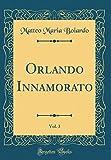 Orlando Innamorato, Vol. 3 (Classic Reprint)
