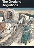 The Overland migrations: Settlers to Oregon, California, and Utah (Handbook - National Park Service)
