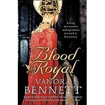 Blood Royal by Vanora Bennett (2010-02-18)