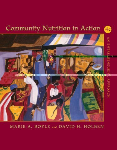 Community Nutrition in Action: An Entrepreneurial Approach, 4th edition by Boyle, Marie A., Holben, David H. (2005) Hardcover