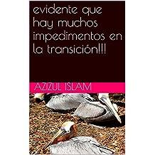 evidente que hay muchos impedimentos en la transición!!! (Spanish Edition)