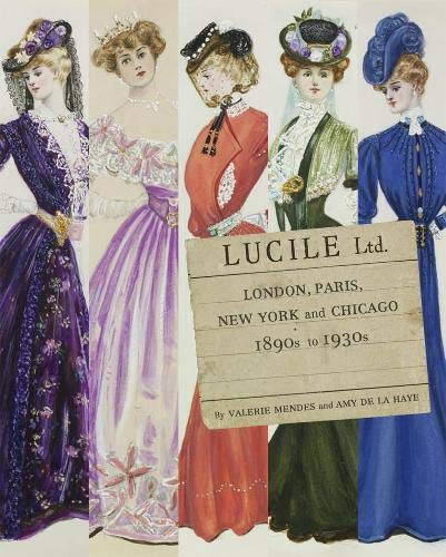Lucile Ltd: London, Paris, New York and Chicago: 1890s-1930s por Valerie D. Mendes