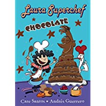 Laura Superchef: CHOCOLATE (Castellano - A Partir De 8 Años - Personajes - Laura Superchef)