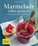 Marmelade selbst gemacht (GU einfach clever selbst gemacht)