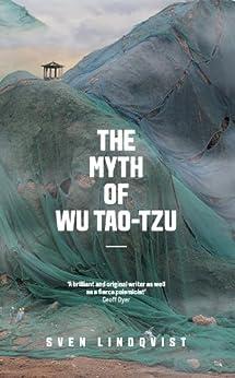 The Myth of Wu Tao-tzu by [Lindqvist, Sven]