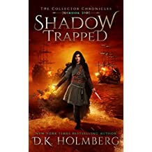 Shadow Trapped (The Collector Chronicles Book 3)