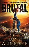 BRUTAL: An Epic Grimdark Fantasy (BRUTAL TRILOGY Book 1) (English Edition)