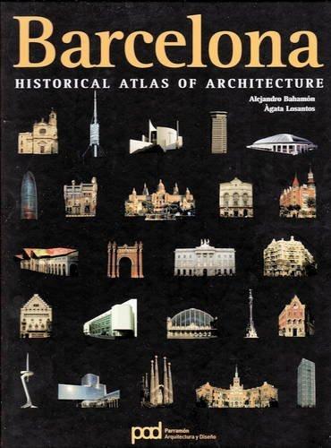 Barcelona: Historical Atlas of Architecture by Alejandro Bahamon (2009-07-31) por Alejandro Bahamon; Agata Losantos