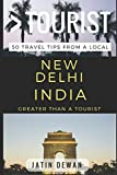 Greater Than a Tourist – New Delhi India: 50 Travel Tips from a Local