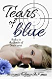 Tears of Blue (Shades of Death Book 2)