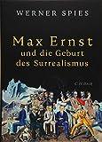 Max Ernst: und die Geburt des Surrealismus