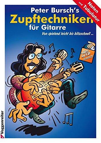 Peter Burschs Zupftechniken für Gitarre. Von spielend leicht bis blitzschnell...: Von spielend leicht bis blitzschnell. -