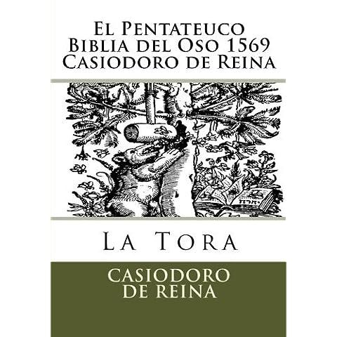 El Pentateuco Biblia del Oso 1569 Casiodoro de Reina (Spanish Edition) by Casiodoro De Reina
