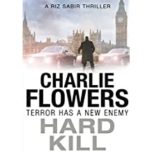 Hard Kill by Charlie Flowers (2013-09-28)