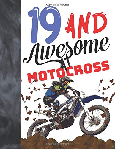 Motocross Gear/kinder (19 And Awesome At Motocross: Off Road Motorcycle Racing Writing Journal Gift To Doodle And Write In - Blank Lined Diary For Teen Motorbike Riders)