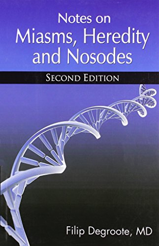 Notes on Miasms, Heredity and Nosodes par Filip Degroote