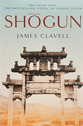 Shogun: The First Novel of the Asian saga: A Novel of Japan