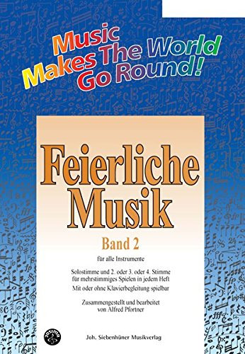 Music Makes the World go Round - Feierliche Musik 2 - Stimme 1+3+4 in Bb - Posaune / Tenorhorn / Bariton